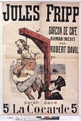 Jules Fripp garçon de café, roman inédit par Robert Davil, parait dans la Cocarde, 5 c. (Anonyme) - Muzeo.com