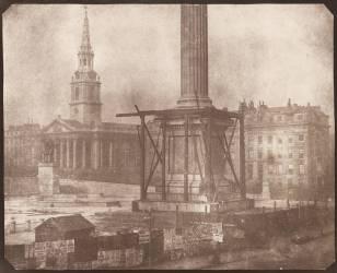 La Colonne Nelson en construction, Trafalgar Square, Londres, Avril 1844 (William Henry Fox Talbot) - Muzeo.com